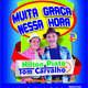 """""""MUITA GRAÇA NESSA HORA"""""""
